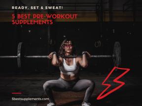 5 best pre-workout supplements